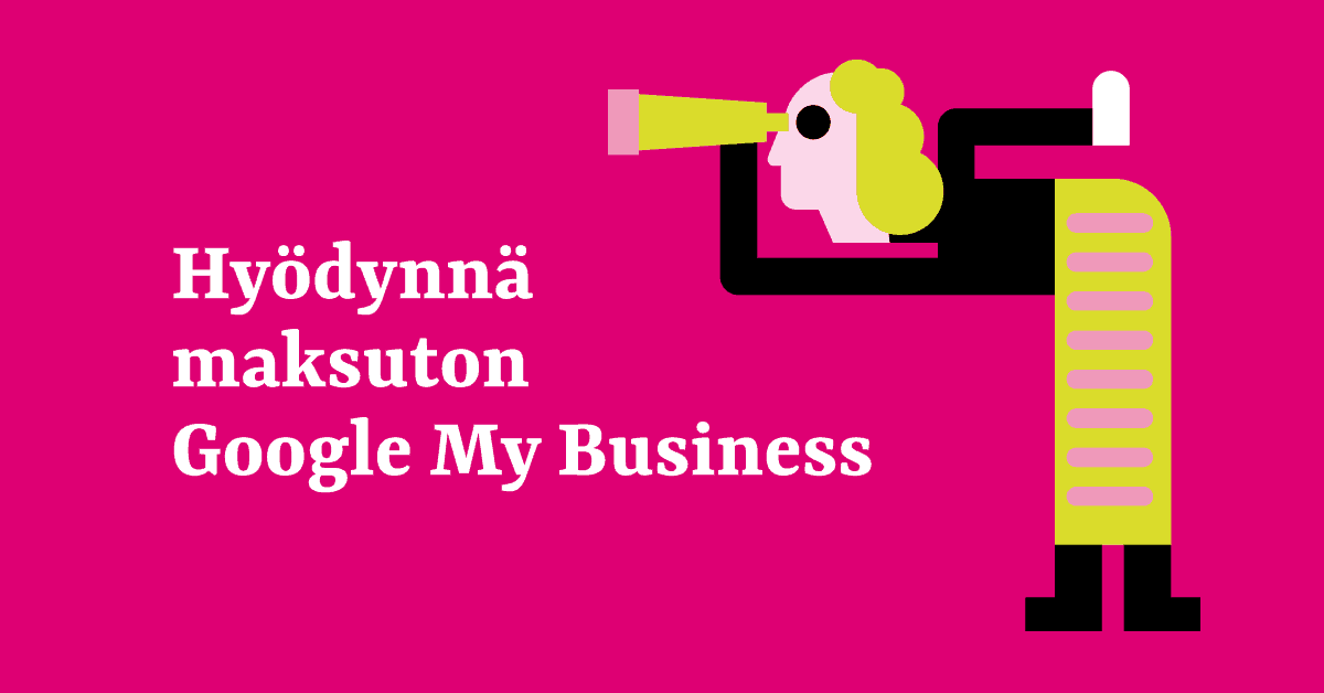 Hyödynnä Google My Business